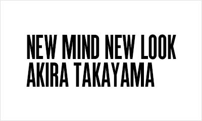 NEW MIND NEW LOOK AKIRA TAKAYAMA eyecatch