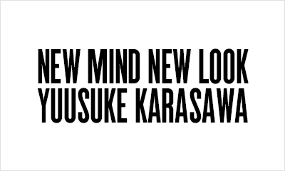 NEW MIND NEW LOOK YUUSUKE KARASAWA eyecatch